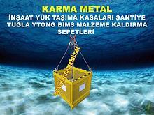 KARMA METAL - kule vinc yuk tasima kaldirma sepeti kazani cesitleri