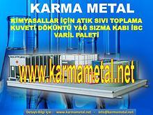 KARMA METAL ibc sivi yag kimyasal sizma kabi akma paleti imalati