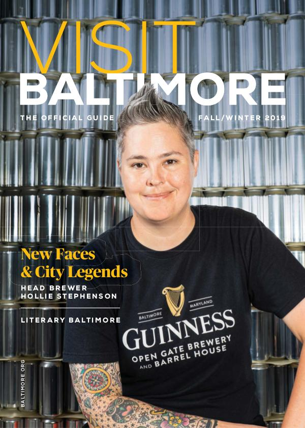 Visit Baltimore Official Guide Fall/Winter 2019 VisitBaltimore_FallWinter_2019_Final_Digital