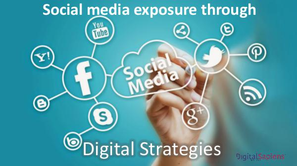Social media exposure through Digital Strategies 1