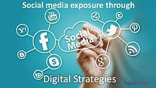 Social media exposure through Digital Strategies
