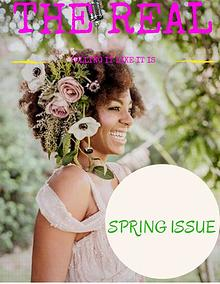 THE REAL MAGAZINE SPRING ISSUE