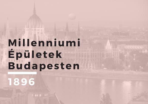 Millenniumi Épületek Budapesten Millenniumi Épületek Budapesten