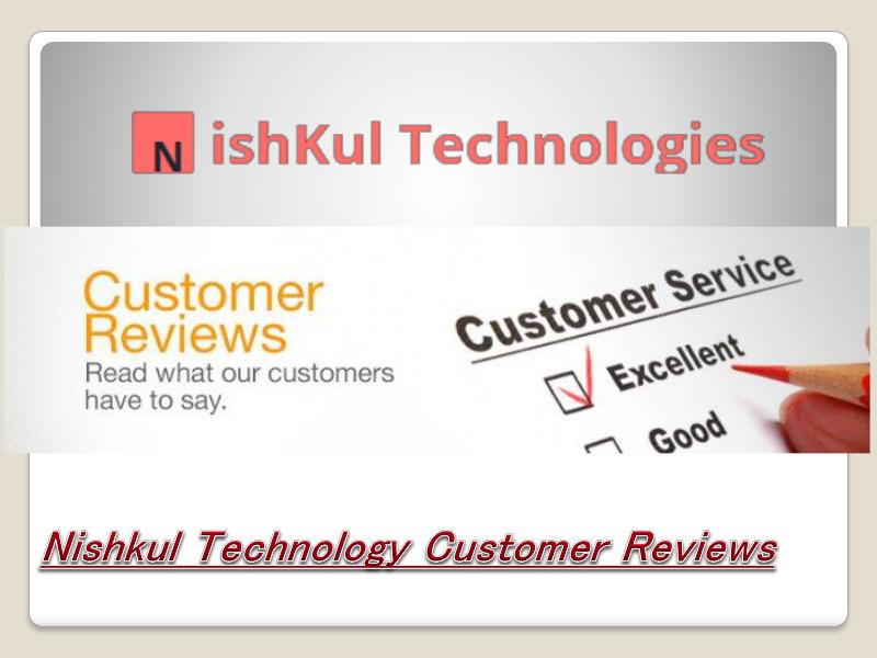 Nishkul Technology Customer Reviews