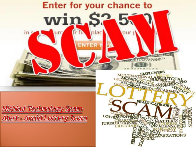 Nishkul Technology Scam Alert - Avoid Lottery Scam Alerts