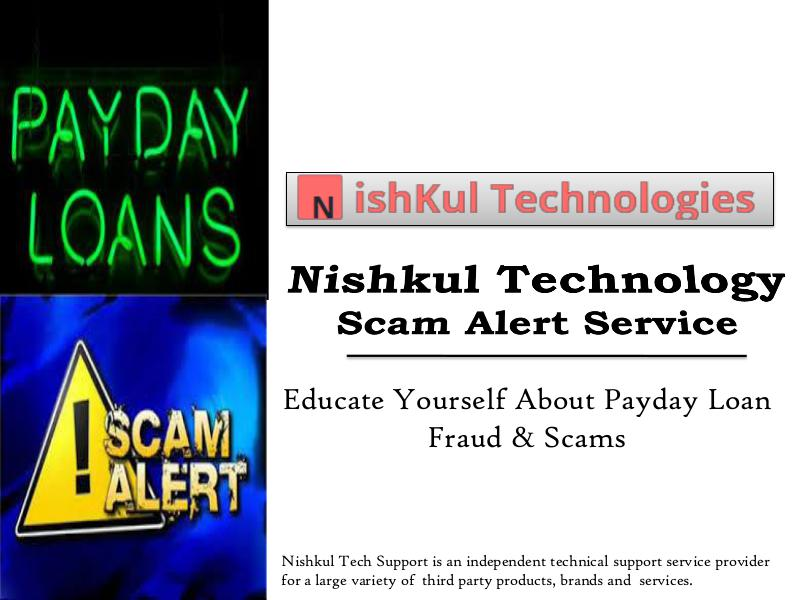 Nishkul Tech Support Educate Yourself About Payday Loan Fraud & Scams