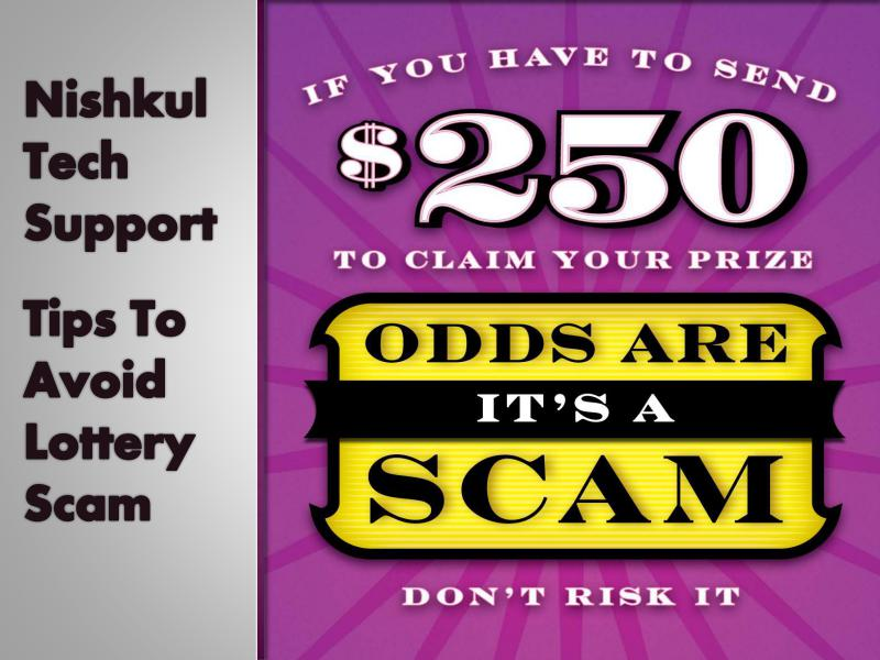 Nishkul Tech Support - Tips To Avoid Lottery Scam & Fraud