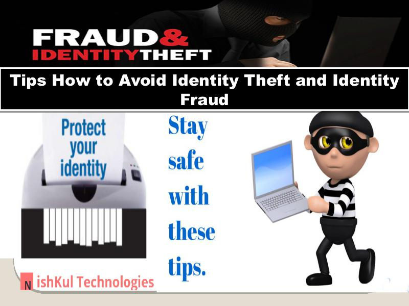 Nishkul Tech Support - Tips How to Avoid Identity Theft and Identity In USA