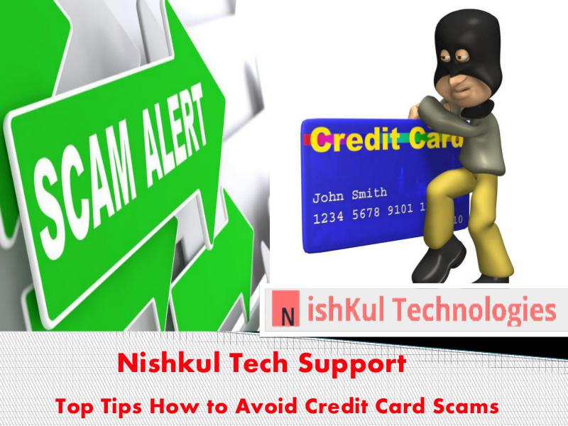 Nishkul Tech Support Scam Alert Service Top Tips How to Avoid Credit Card Scams