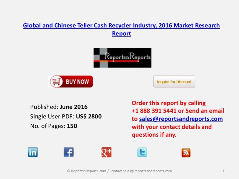 Teller Cash Recycler Market 2016 Global and Chinese Industry Scenario June 2016