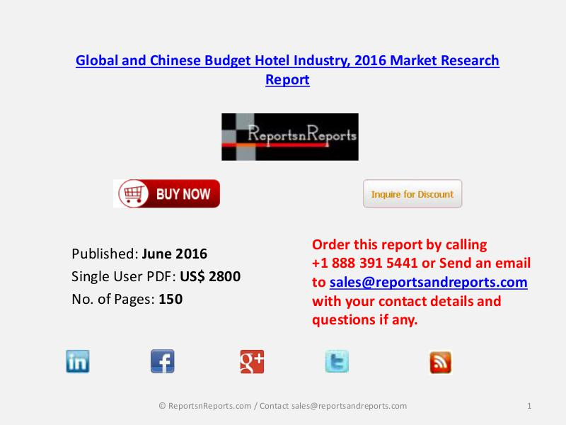 Budget Hotel Industry 2016-2021 Global and Chinese Market Forecast June 2016