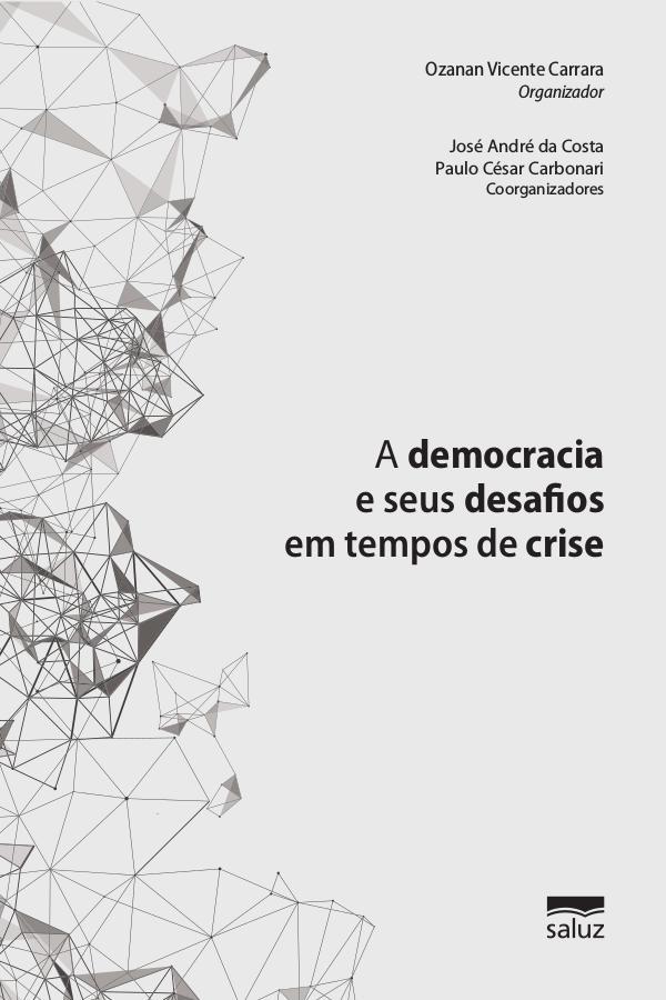 A democracia e seus desafios em tempos de crise 1ª Edição - Outubro 2017