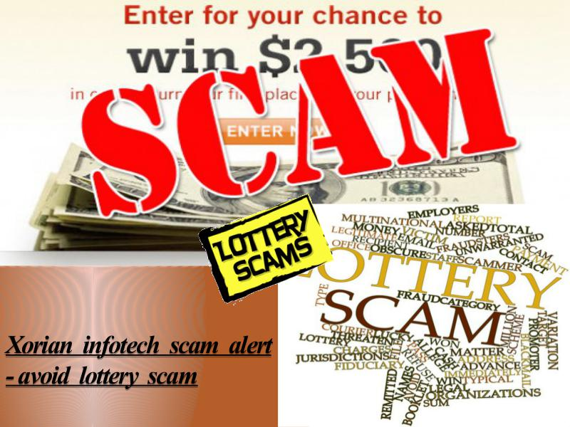 Xorian Infotech Scam Alert - Avoid Lottery Scam Be Safe