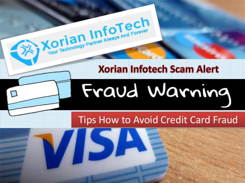 Tips How to Avoid Credit Card Fraud - Xorian Infotech USA