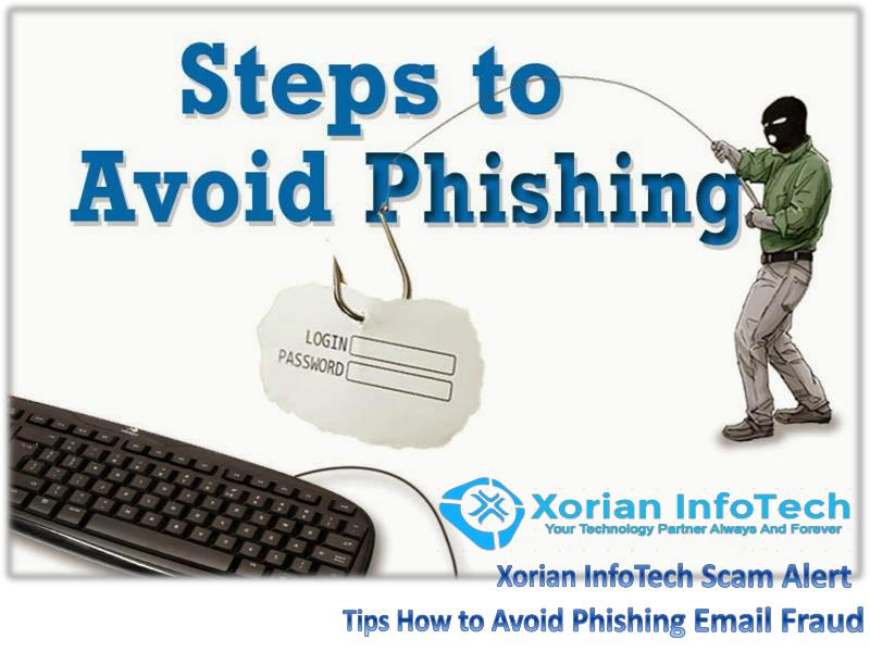 Tips How to Avoid Phishing Email Fraud - Xorian Infotech Scam Alert