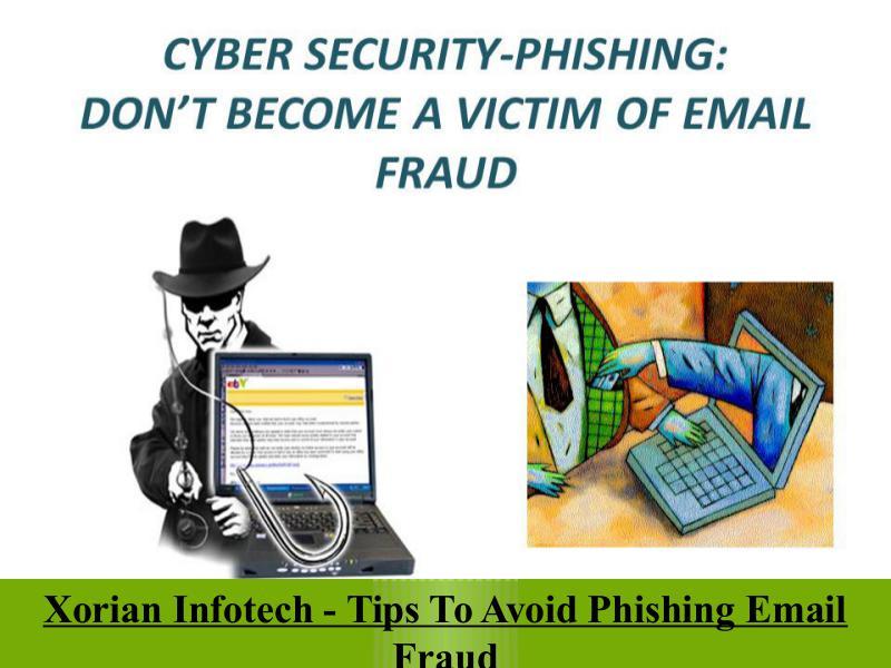 Xorian Infotech - Tips To Avoid Phishing Email Fraud In USA