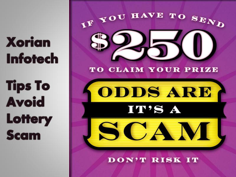 Xorian Infotech - Tips To Avoid Lottery Scam & Fraud