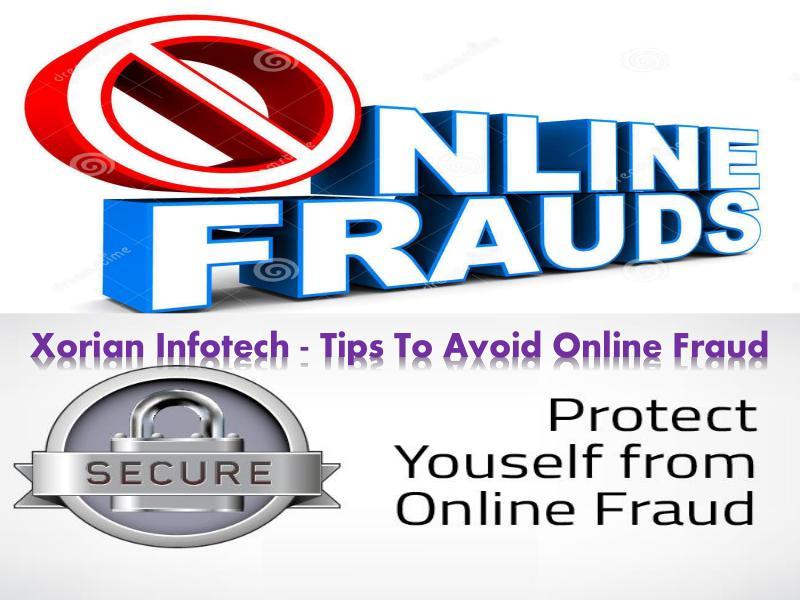 Xorian Infotech - Tips To Avoid Online Fraud & scam