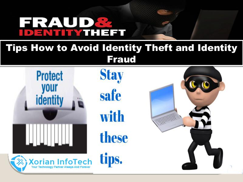 Xorian Infotech - Tips How to Avoid Identity Theft and Identity Fraud In USA