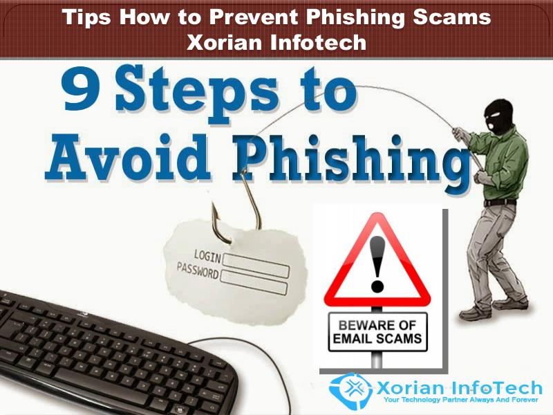 Tips How to Prevent Phishing Scams - Xorian Infotech Scam alert service