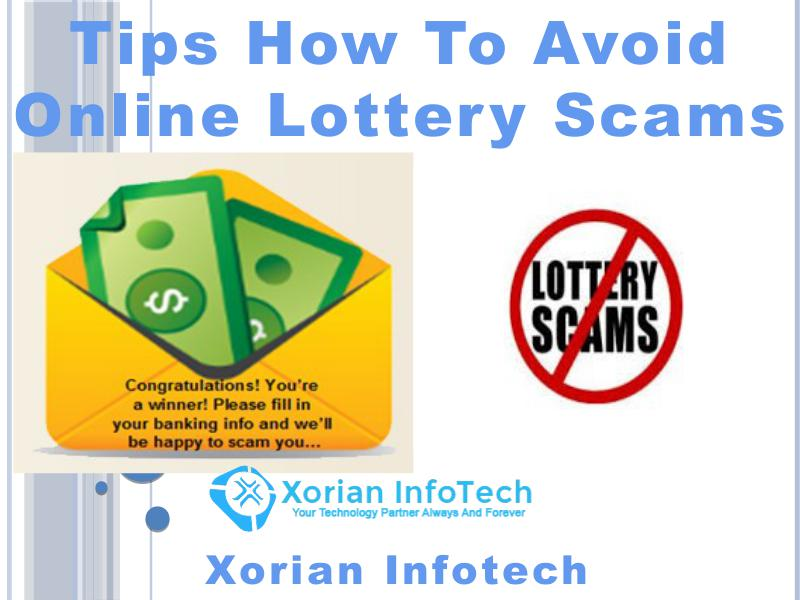 Tips How to Avoid Online Lottery Scams - Xorian Infotech Scam Alert Service