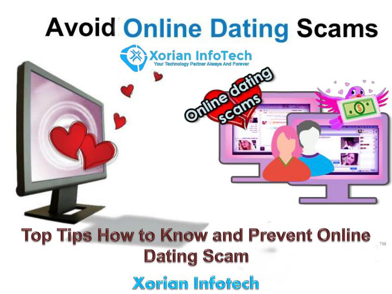 Xorian Infotech Scam Alert Tips How to Know and Prevent Online Dating Scam