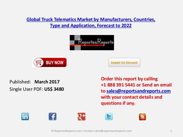 Explore Truck Telematics market forecasts to 2022 Mar 2017