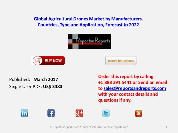 Outlook of Agricultural Drones Market Report During 2017-2022 March 2017