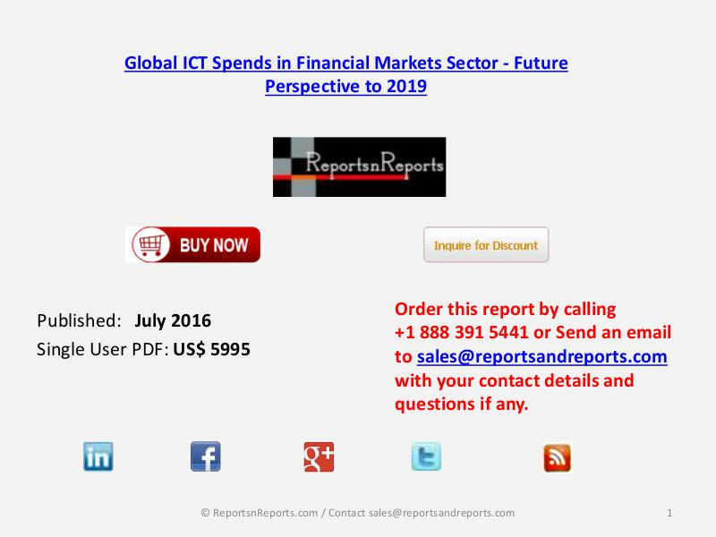 ICT Markets Opportunities in Financial Sector and Future Perspective ICT Markets Opportunities in Financial Sector and