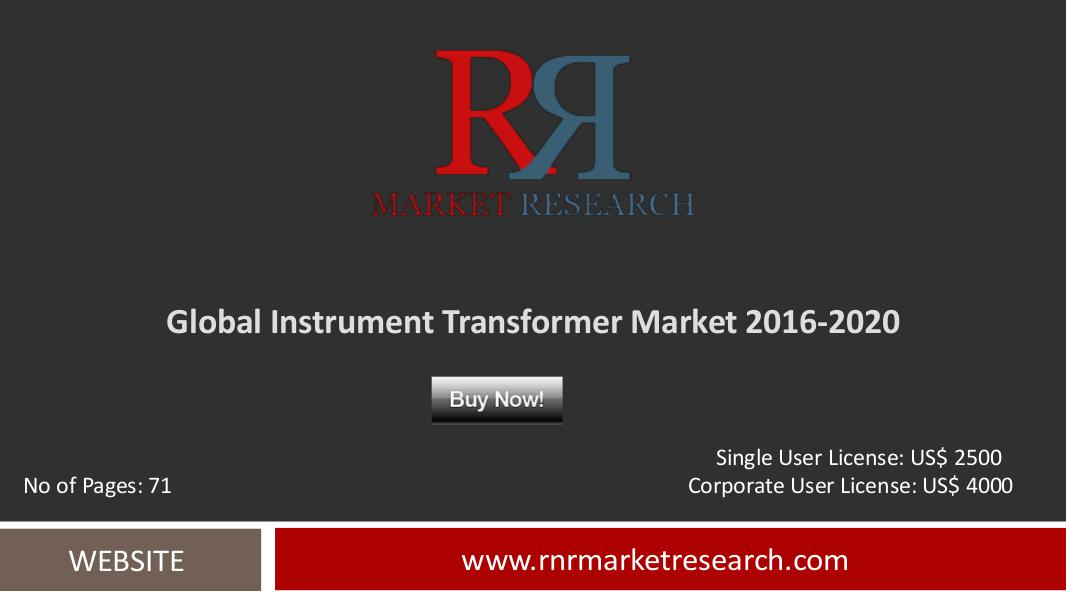 Instrument transformers Market 2016-2020 Global Research Report July 2016