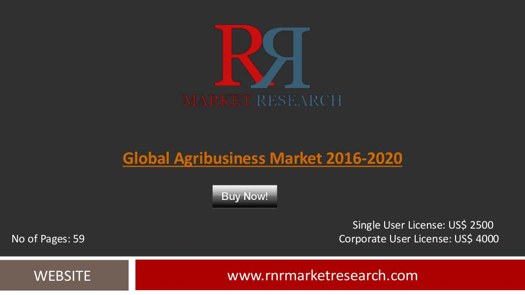 Agribusiness Market 2016-2020 Global Research Report July 2016