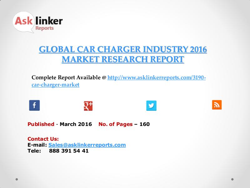 Global Car Charger Market 2016-2020 Report March 2016