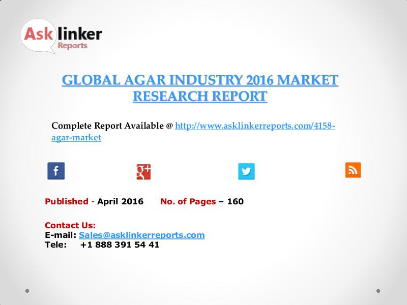 Global Agar Market 2016-2020 Report April 2016