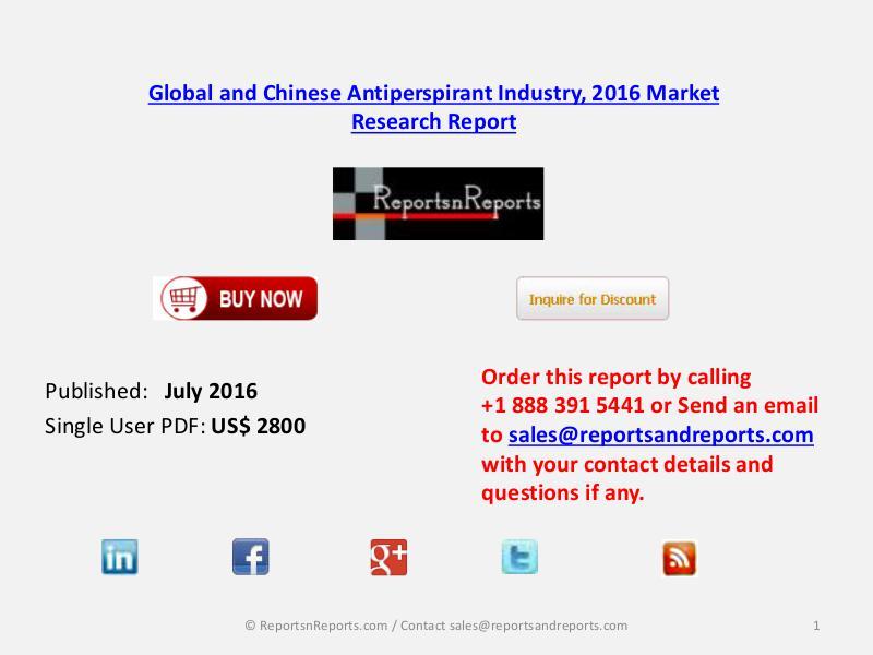 Worldwide Antiperspirant Market Status with Chinese Market Focus 2021 July 2016