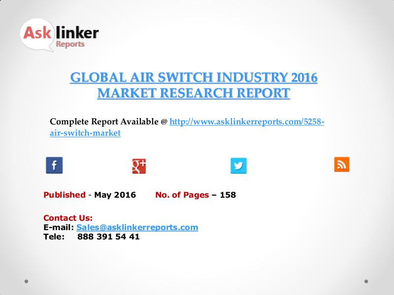 Air Switch Industry Key Companies Market Share in 2011 – 2016 Report May 2016