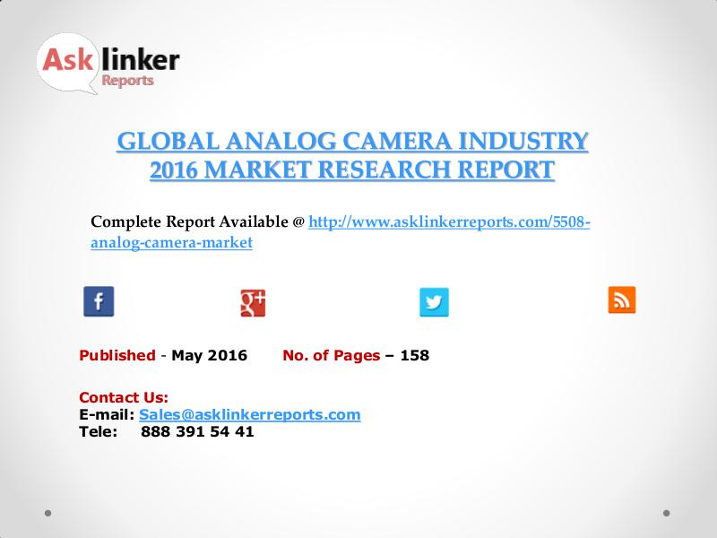 Analog Camera Market Analysis and Forecasts New Research Report 2016 May 2016