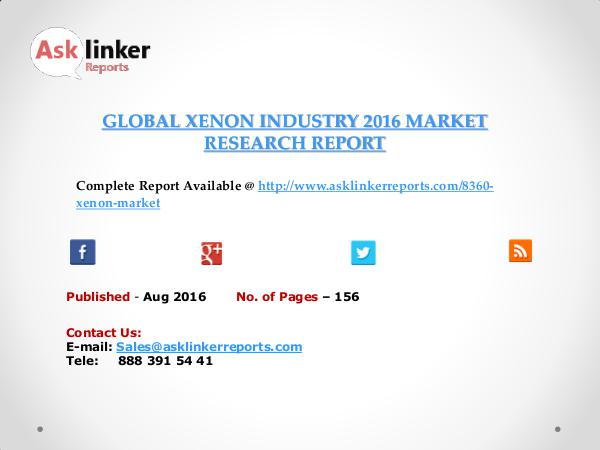 Global Xenon Market 2016-2020 Report Aug 2016