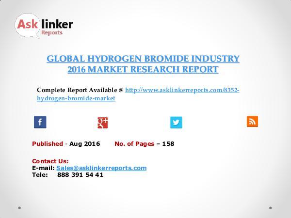 Global Hydrogen Bromide (HBr) Market 2016-2020 Report Aug 2016