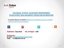 Global Vinyl Acetate Monomer Market 2016-2020 Report