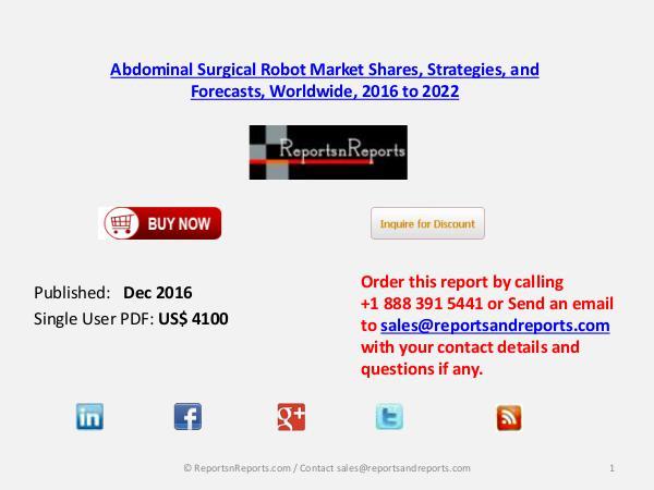 Abdominal Surgical Robot Market Reach $ 12.9 billion by 2022 Dec 2016