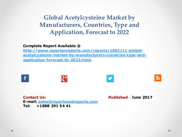 Global Acetylcysteine Market Scope and Revenue Outlook for 2017-2022 Jun 2017