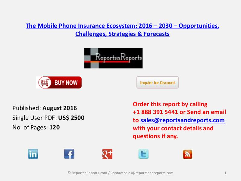 Global Mobile Phone Insurance 2016 Market Opportunities and Challenge Aug 2016