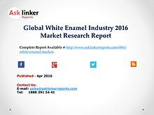 White Enamel Market 2016 Product Specification and Cost Structure