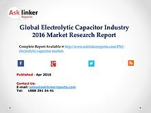 Global Electrolytic Capacitor Market Growth Rate 2016 Industry Supply