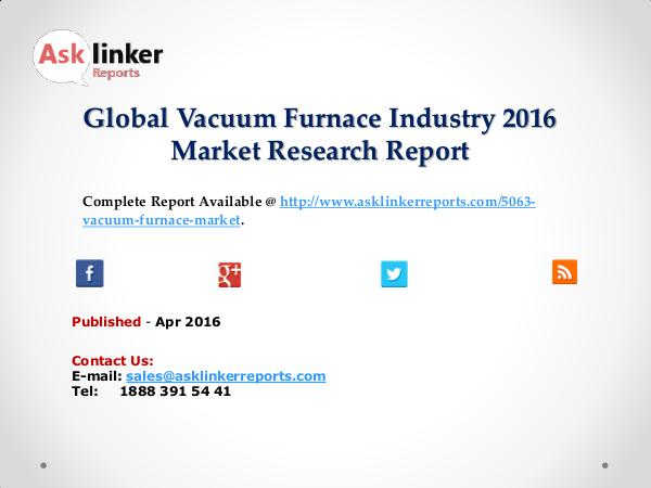 Vacuum Furnace Market Production and Industry Share Forecast 2016 Apr 2016