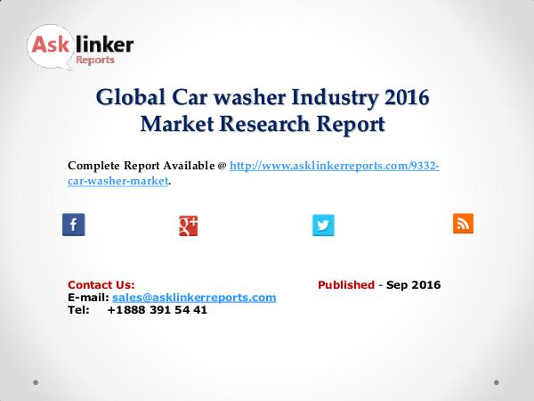 Car washer Market Chain Overview with Global Industry Policy and Plan Sep 2016