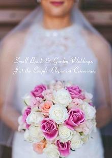 Small Beach & Garden Weddings, Just the Couple, Elopement Ceremonies
