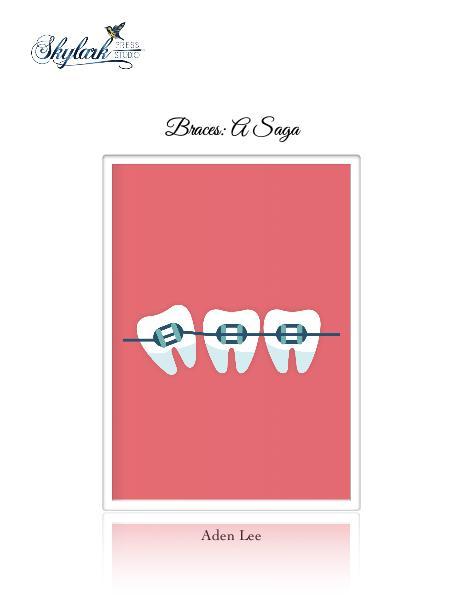 Braces: A Saga