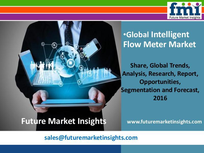 Intelligent Flow Meter Market with Worldwide Industry Analysis to 202 FMI
