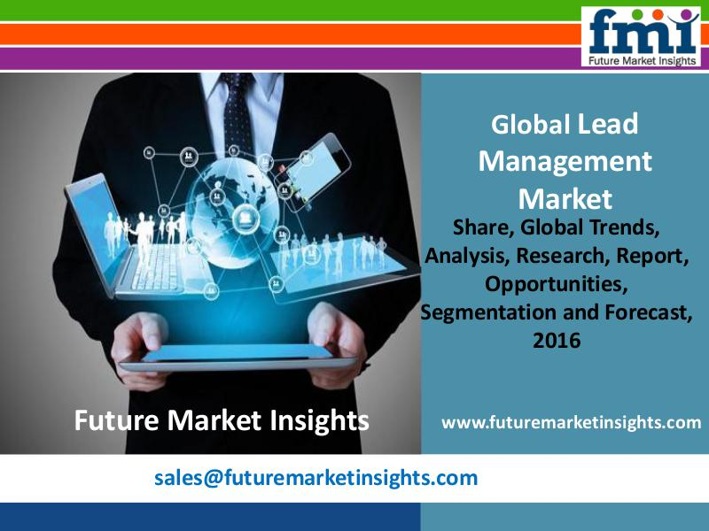 Lead Management Market Growth and Value Chain 2016-2026 by FMI FMI